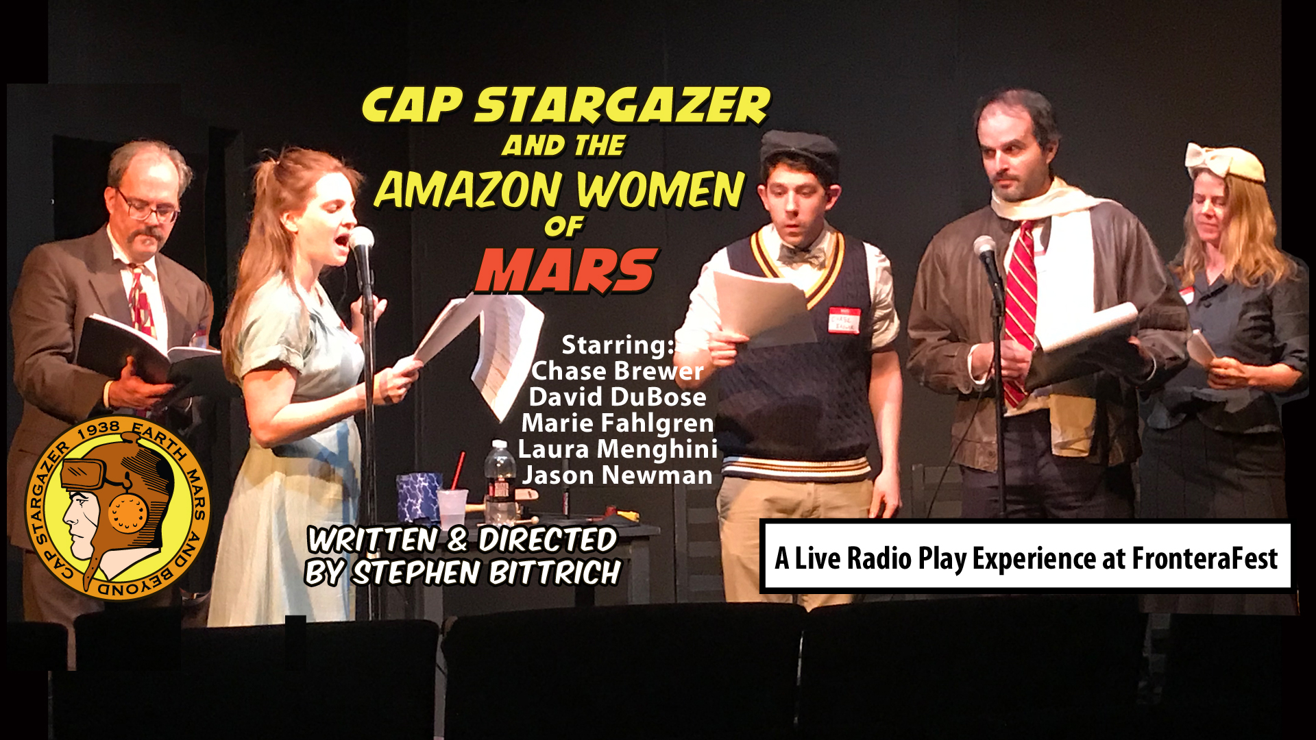 Cap Stargazer and the Amazon Women of Mars – Episode 1 – FronteraFest 2019